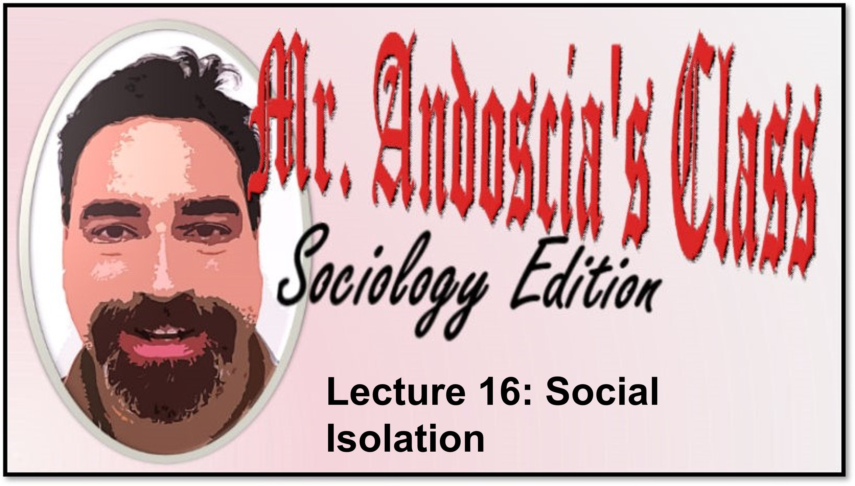 Lecture 16: Social Isolation